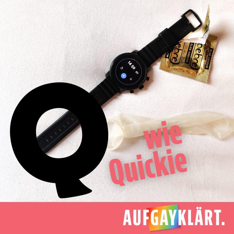 Q wie Quickie