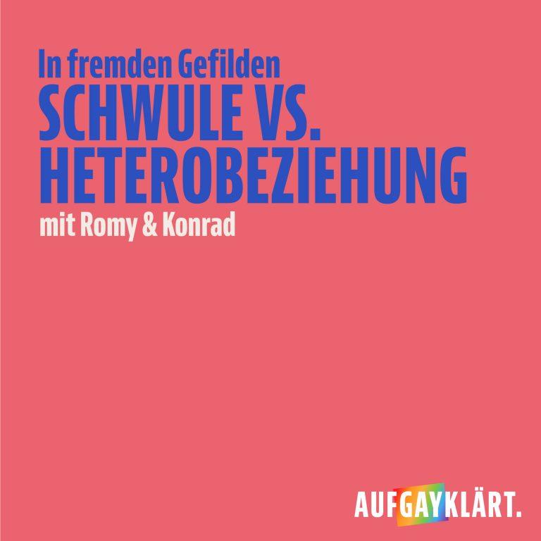 In fremden Gefilden – Schwule vs. Heterobeziehung mit Romy & Konrad