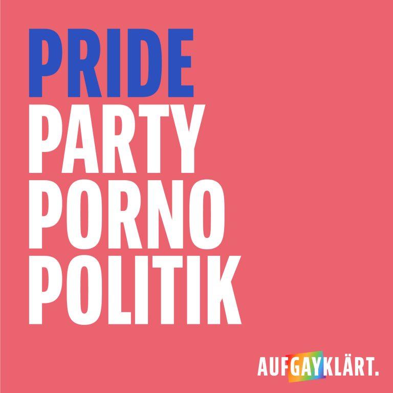 Pride – Party, Porno, politisches Engagement